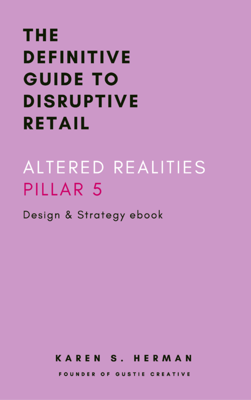 CREATE-DISRUPTIVE-RETAIL-ALTERED-REALITIES-PILLAR-5-Gustie-Creative-LLC