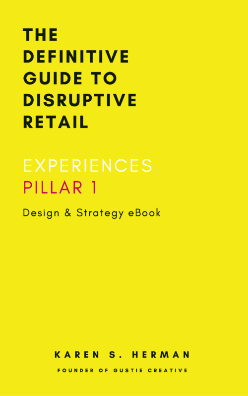 CREATE-DISRUPTIVE-RETAIL-EXPERIENCES-PILLAR-1-Gustie-Creative-LLC