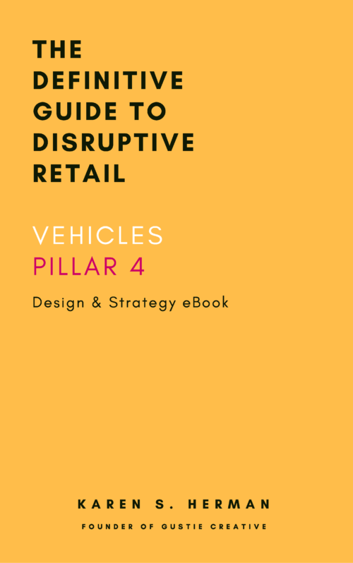 CREATE-DISRUPTIVE-RETAIL-VEHICLES-PILLAR-4-Gustie-Creative-LLC