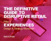 The Definitive Guide to Disruptive Retail Experiences Workbook 2019